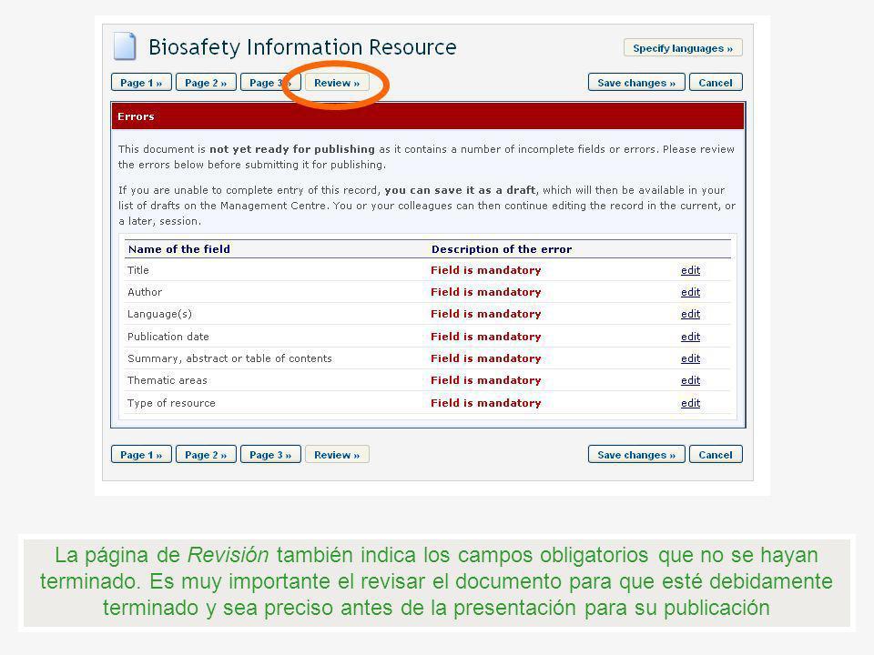 La página de Revisión también indica los campos obligatorios que no se hayan terminado. Es muy importante el revisar el documento para que esté debida