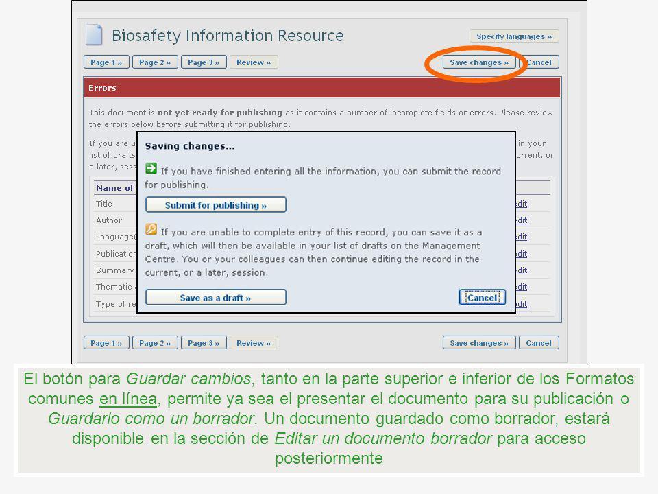 El botón para Guardar cambios, tanto en la parte superior e inferior de los Formatos comunes en línea, permite ya sea el presentar el documento para s