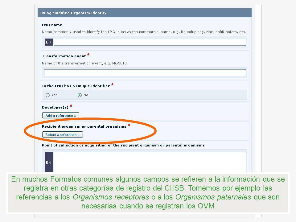 En muchos Formatos comunes algunos campos se refieren a la información que se registra en otras categorías de registro del CIISB. Tomemos por ejemplo