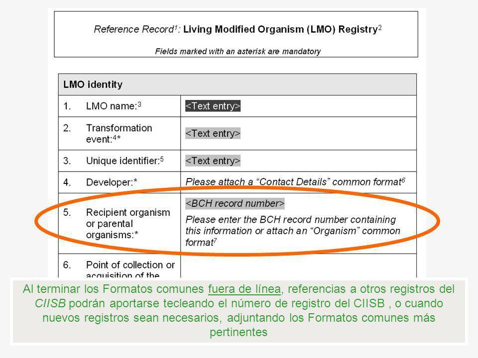 Al terminar los Formatos comunes fuera de línea, referencias a otros registros del CIISB podrán aportarse tecleando el número de registro del CIISB, o