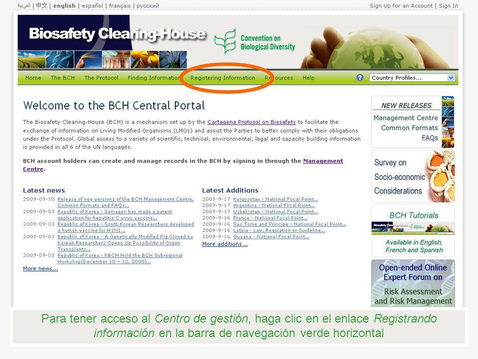Para tener acceso al Centro de gestión, haga clic en el enlace Registrando información en la barra de navegación verde horizontal