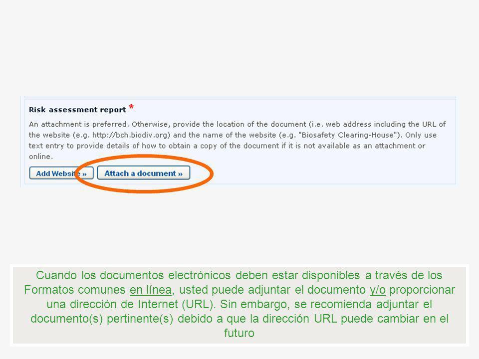 Cuando los documentos electrónicos deben estar disponibles a través de los Formatos comunes en línea, usted puede adjuntar el documento y/o proporcion