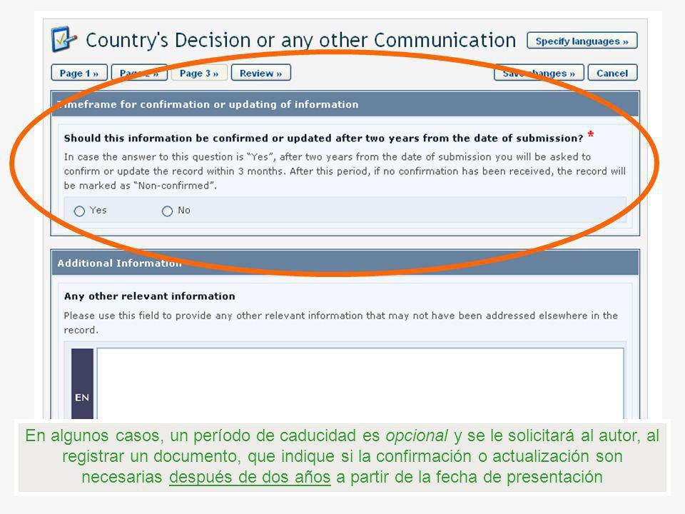 En algunos casos, un período de caducidad es opcional y se le solicitará al autor, al registrar un documento, que indique si la confirmación o actuali