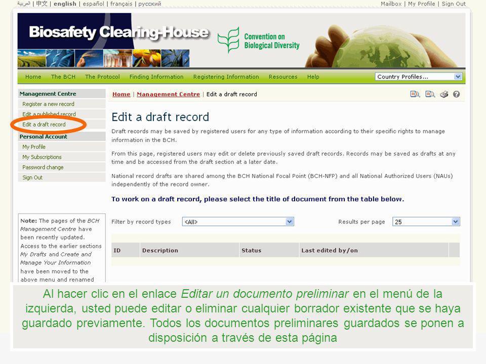 Al hacer clic en el enlace Editar un documento preliminar en el menú de la izquierda, usted puede editar o eliminar cualquier borrador existente que s