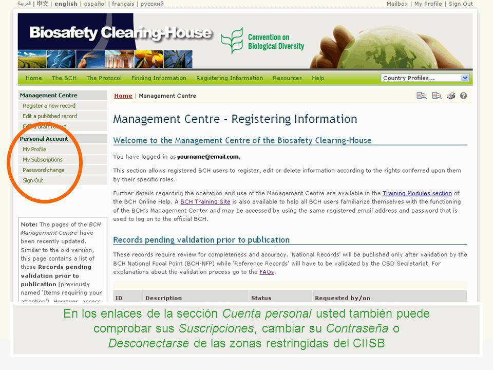 En los enlaces de la sección Cuenta personal usted también puede comprobar sus Suscripciones, cambiar su Contraseña o Desconectarse de las zonas restr