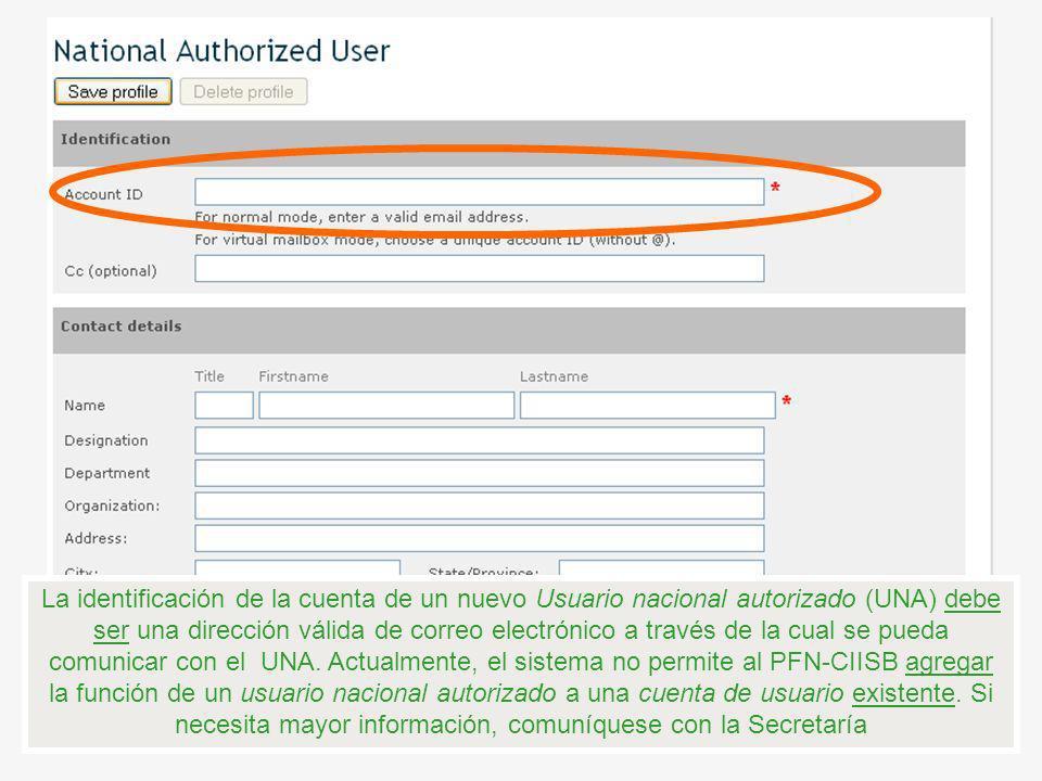 La identificación de la cuenta de un nuevo Usuario nacional autorizado (UNA) debe ser una dirección válida de correo electrónico a través de la cual s