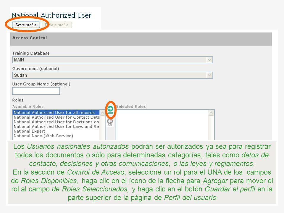 Los Usuarios nacionales autorizados podrán ser autorizados ya sea para registrar todos los documentos o sólo para determinadas categorías, tales como