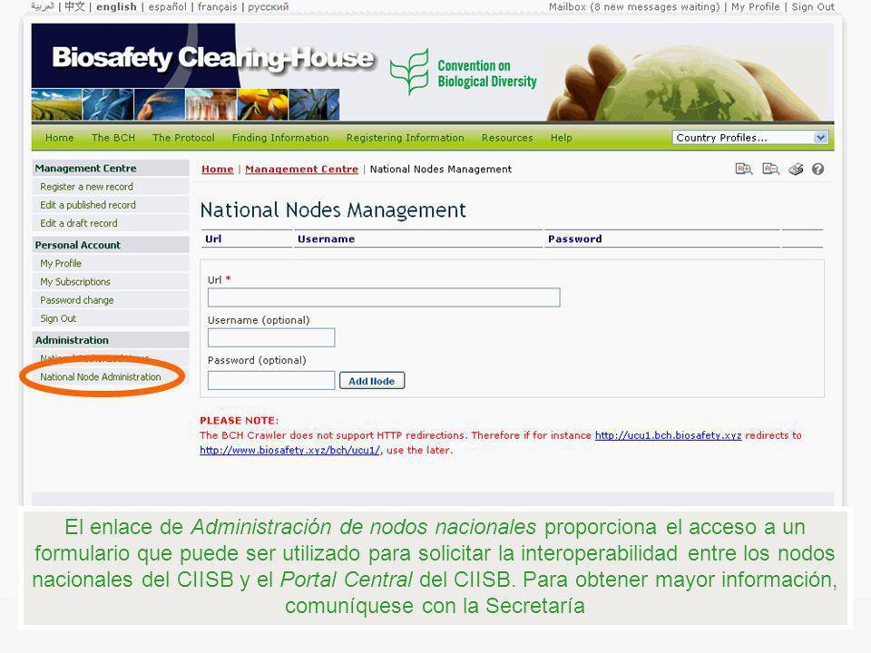 El enlace de Administración de nodos nacionales proporciona el acceso a un formulario que puede ser utilizado para solicitar la interoperabilidad entr