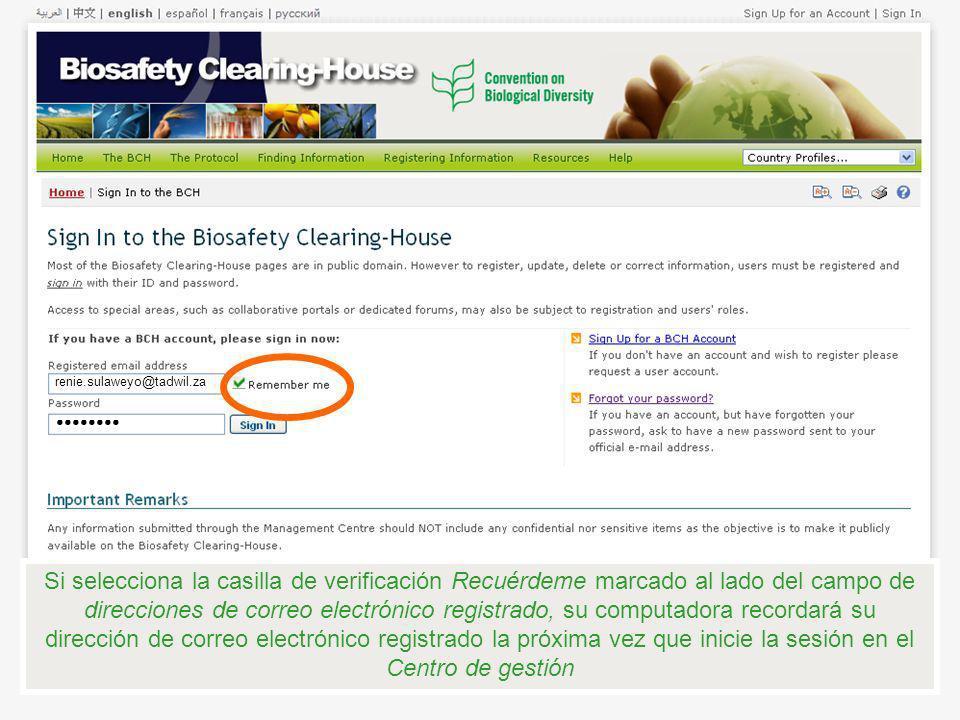 Si selecciona la casilla de verificación Recuérdeme marcado al lado del campo de direcciones de correo electrónico registrado, su computadora recordar