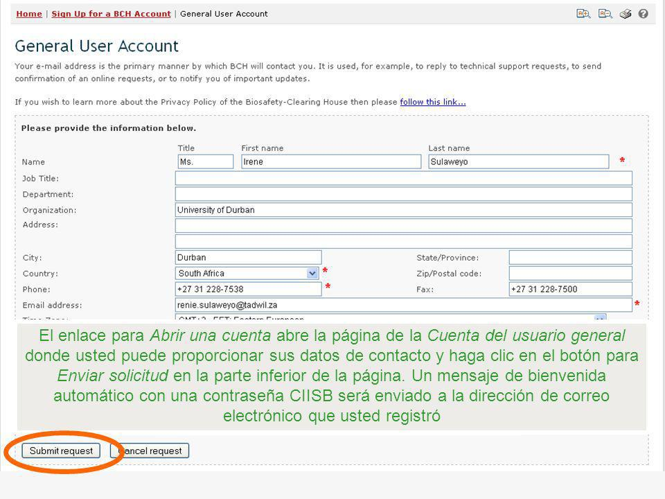 El enlace para Abrir una cuenta abre la página de la Cuenta del usuario general donde usted puede proporcionar sus datos de contacto y haga clic en el
