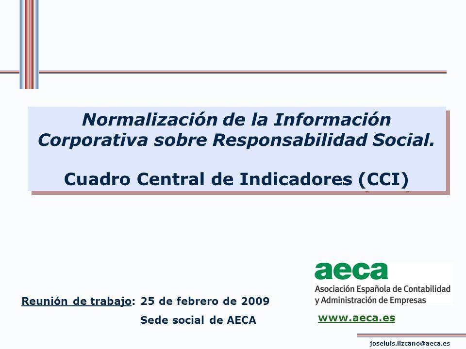 Normalización de la Información Corporativa sobre Responsabilidad Social. Cuadro Central de Indicadores (CCI) Normalización de la Información Corporat
