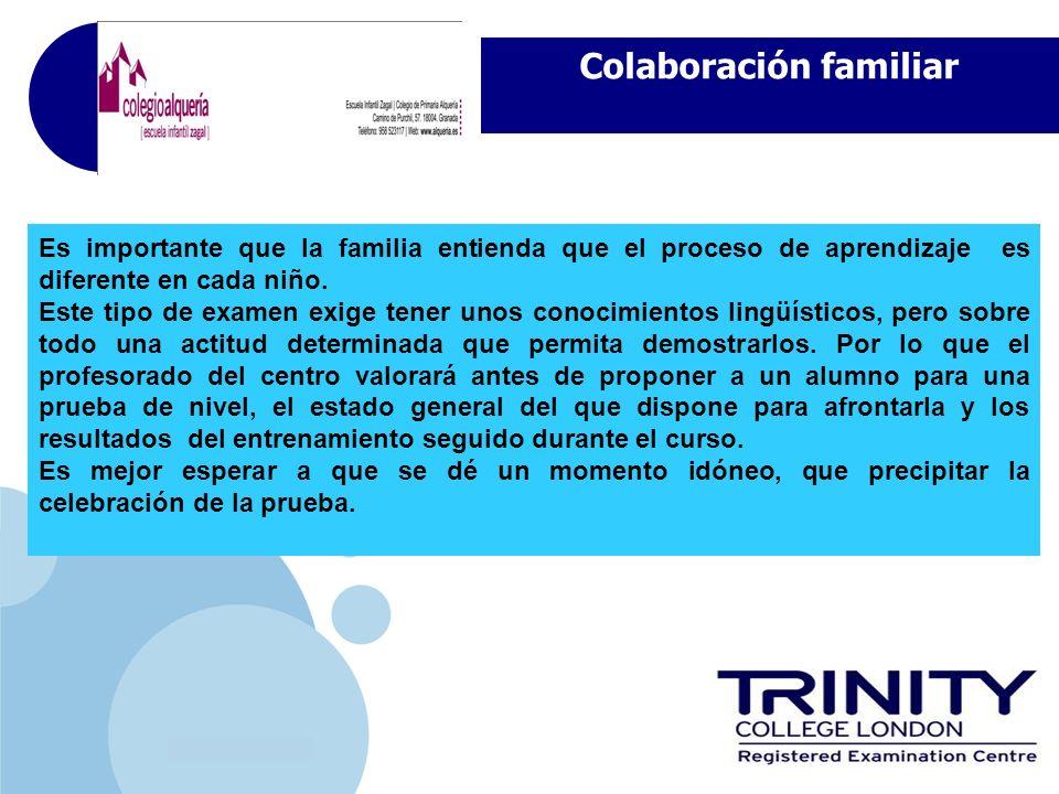 www.company.com Colaboración familiar Es importante que la familia entienda que el proceso de aprendizaje es diferente en cada niño. Este tipo de exam