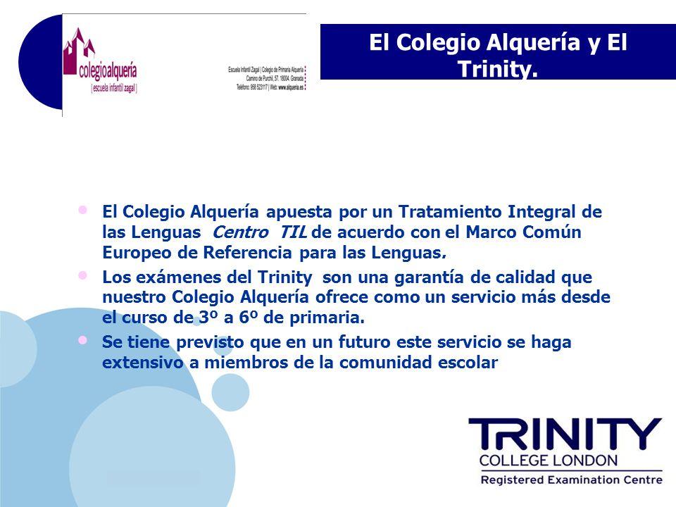www.company.com El Colegio Alquería y El Trinity. El Colegio Alquería apuesta por un Tratamiento Integral de las Lenguas Centro TIL de acuerdo con el