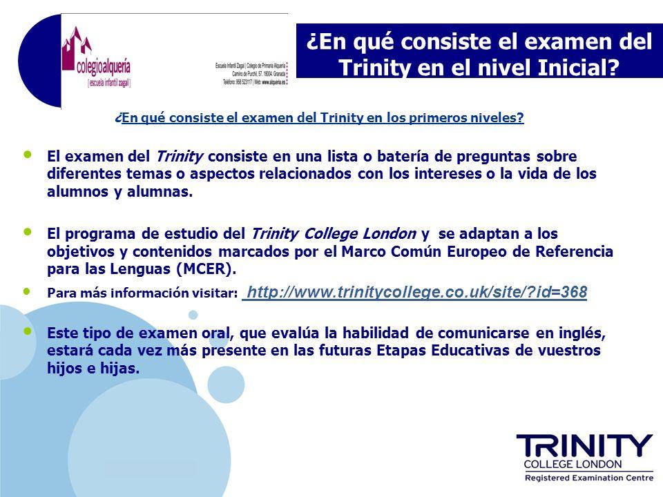 www.company.com ¿En qué consiste el examen del Trinity en el nivel Inicial? ¿En qué consiste el examen del Trinity en los primeros niveles? El examen