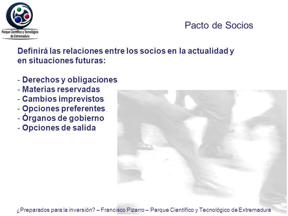 Pacto de Socios Definirá las relaciones entre los socios en la actualidad y en situaciones futuras: - Derechos y obligaciones - Materias reservadas -