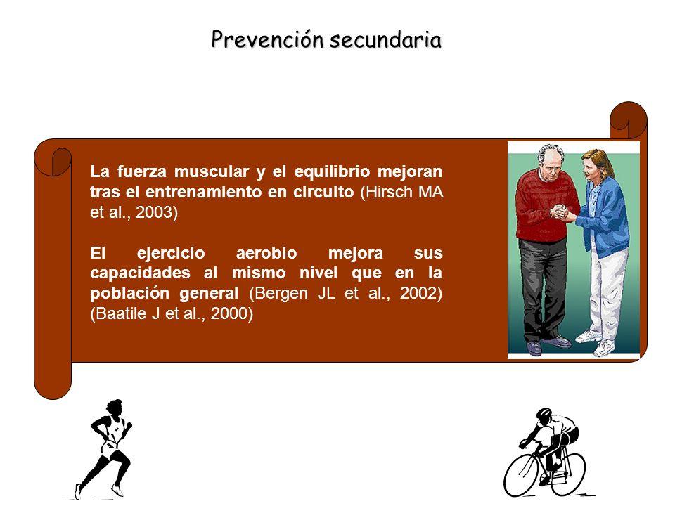 La fuerza muscular y el equilibrio mejoran tras el entrenamiento en circuito (Hirsch MA et al., 2003) El ejercicio aerobio mejora sus capacidades al m