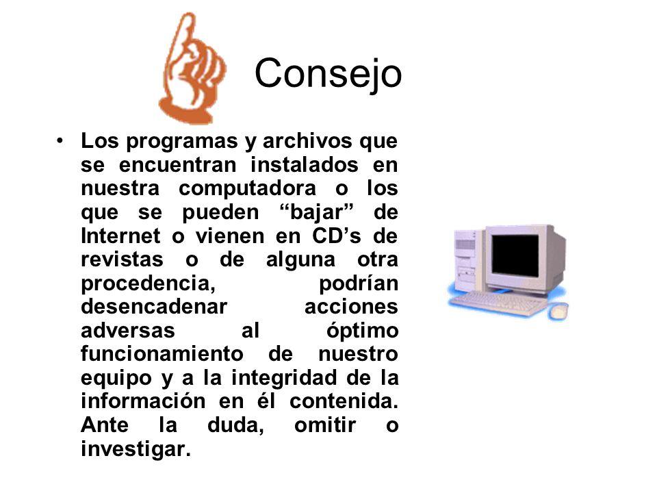 Consejo Los programas y archivos que se encuentran instalados en nuestra computadora o los que se pueden bajar de Internet o vienen en CDs de revistas