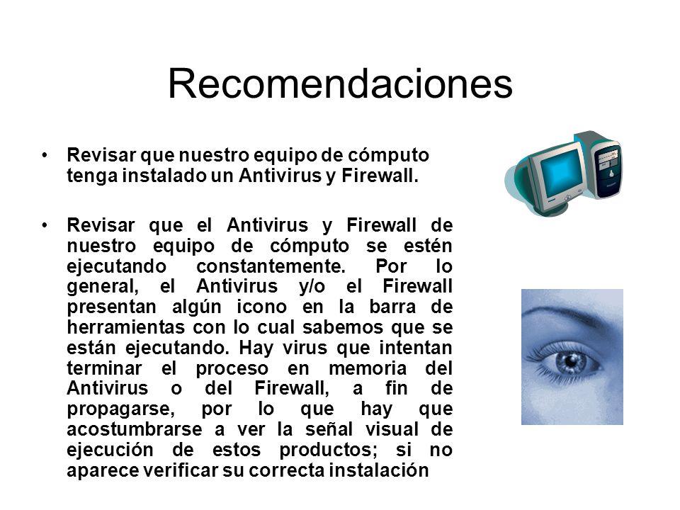 Revisar que nuestro equipo de cómputo tenga instalado un Antivirus y Firewall. Revisar que el Antivirus y Firewall de nuestro equipo de cómputo se est