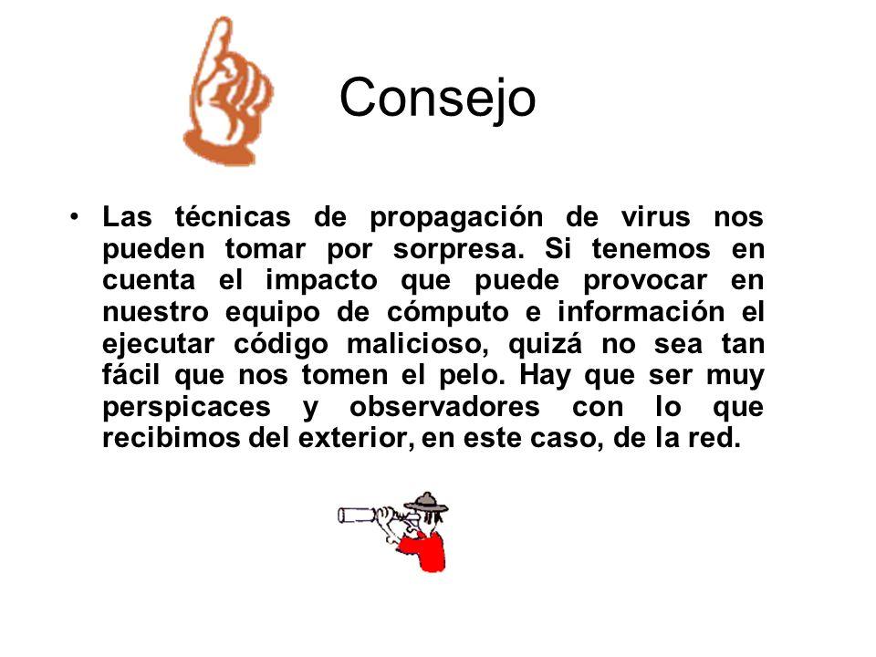 Consejo Las técnicas de propagación de virus nos pueden tomar por sorpresa. Si tenemos en cuenta el impacto que puede provocar en nuestro equipo de có
