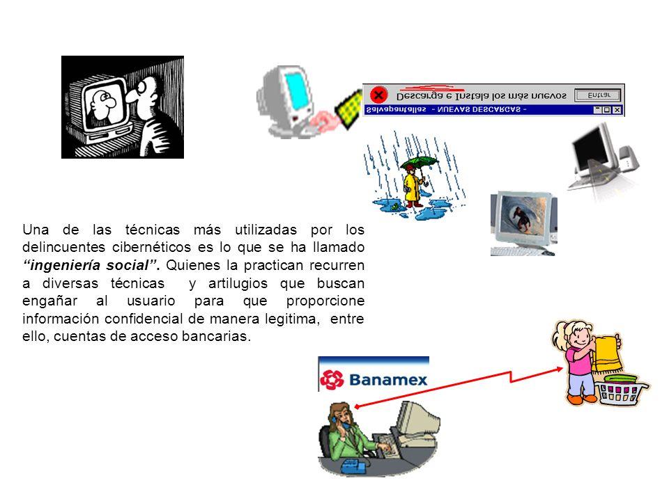 Una de las técnicas más utilizadas por los delincuentes cibernéticos es lo que se ha llamado ingeniería social. Quienes la practican recurren a divers