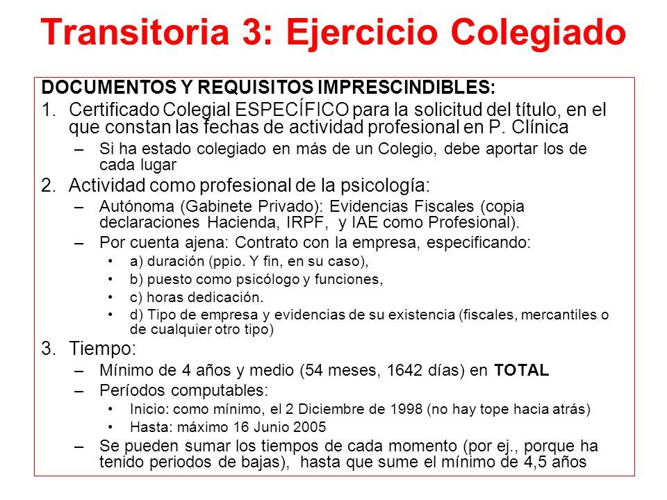 Transitoria 3: Ejercicio Colegiado DOCUMENTOS Y REQUISITOS IMPRESCINDIBLES: 1.Certificado Colegial ESPECÍFICO para la solicitud del título, en el que