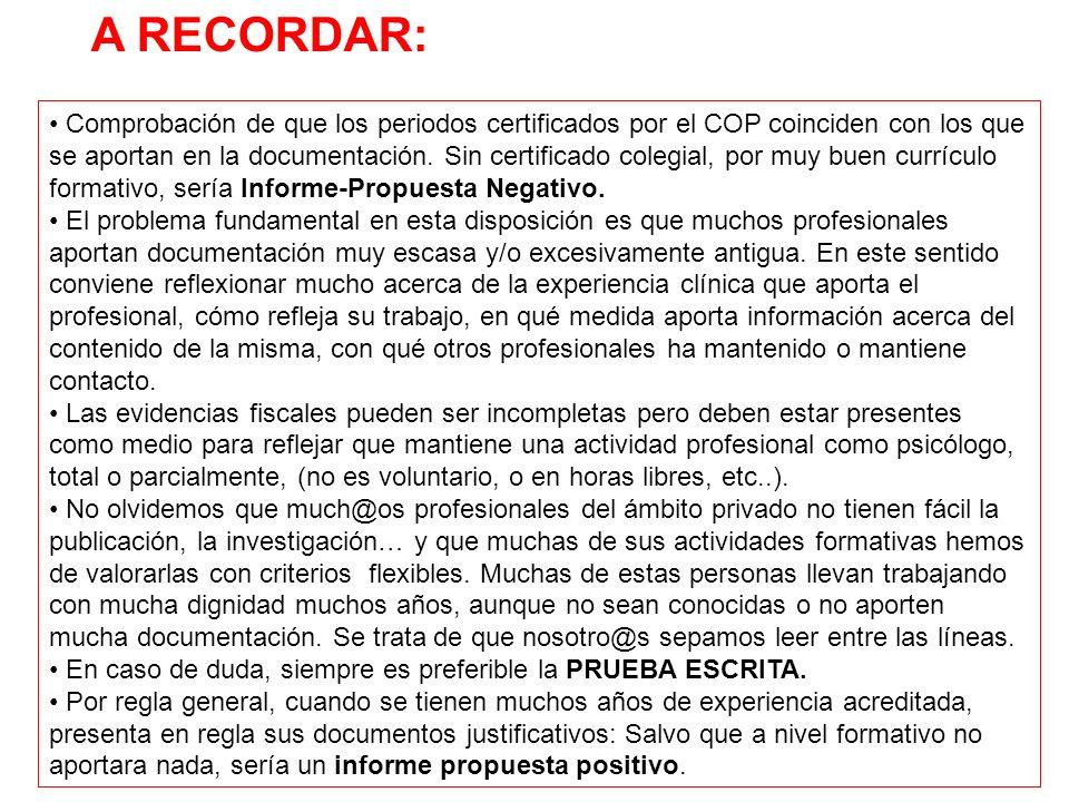 Comprobación de que los periodos certificados por el COP coinciden con los que se aportan en la documentación. Sin certificado colegial, por muy buen