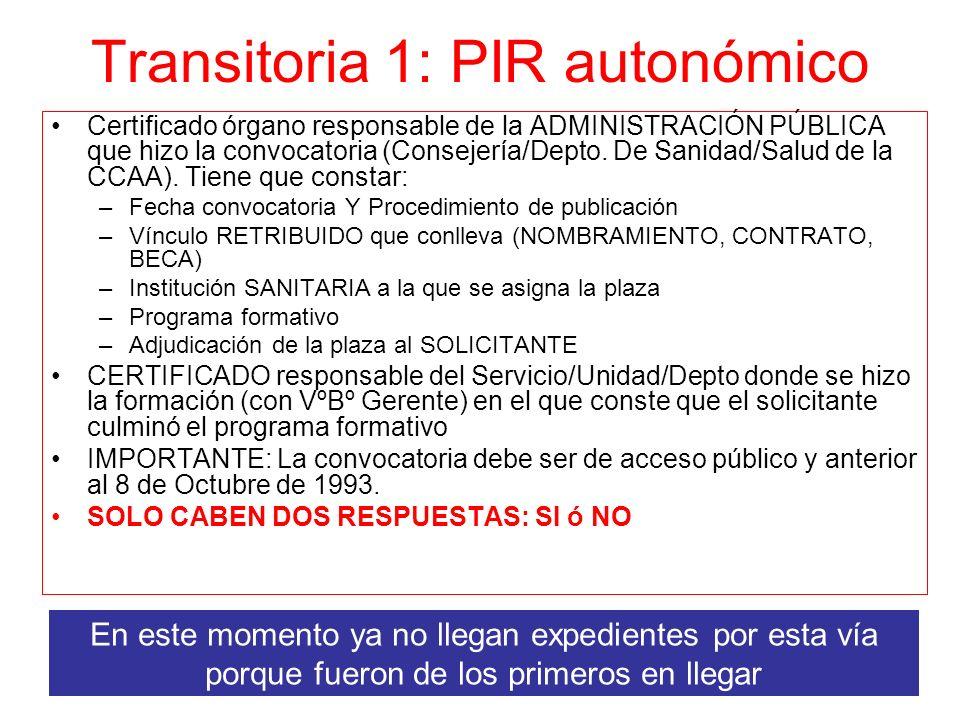 Transitoria 1: PIR autonómico Certificado órgano responsable de la ADMINISTRACIÓN PÚBLICA que hizo la convocatoria (Consejería/Depto. De Sanidad/Salud