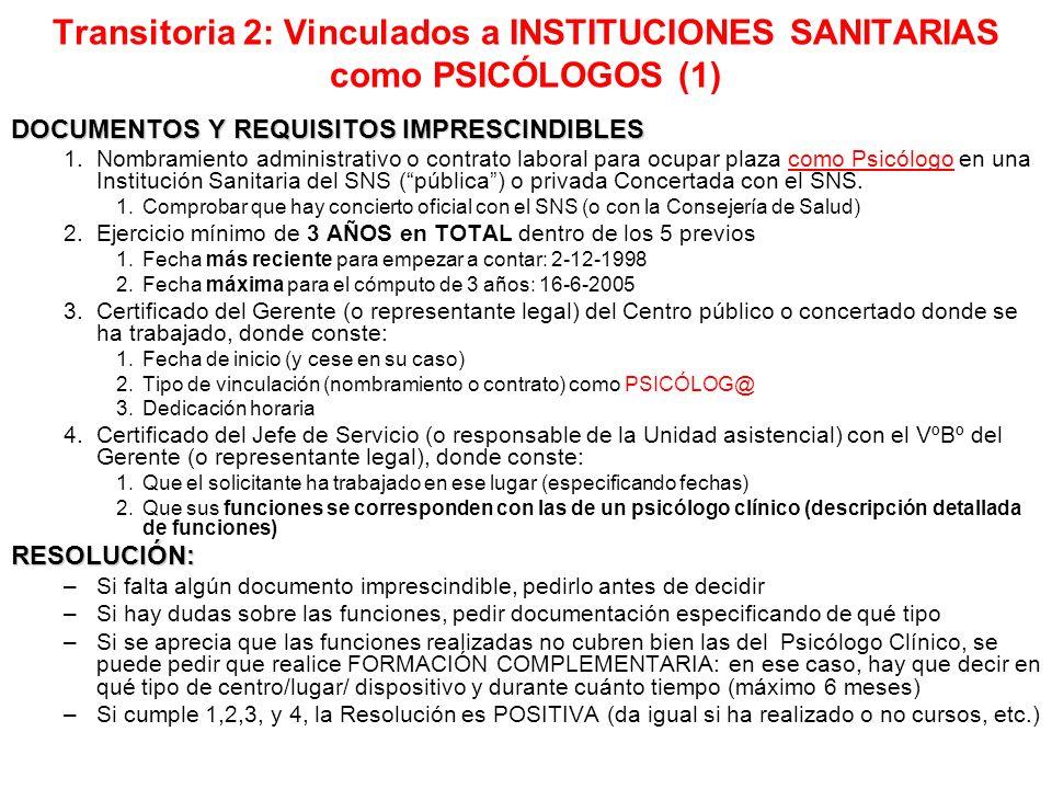 Transitoria 2: Vinculados a INSTITUCIONES SANITARIAS como PSICÓLOGOS (1) DOCUMENTOS Y REQUISITOS IMPRESCINDIBLES 1.Nombramiento administrativo o contr