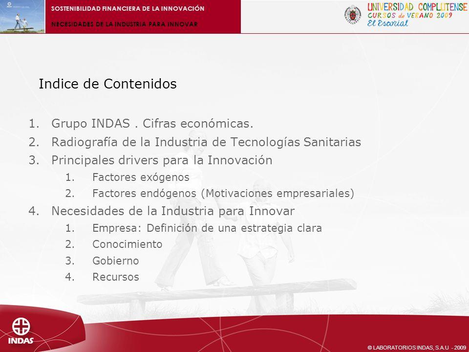 © LABORATORIOS INDAS, S.A.U - 2009 SOSTENIBILIDAD FINANCIERA DE LA INNOVACIÓN NECESIDADES DE LA INDUSTRIA PARA INNOVAR 4.1.