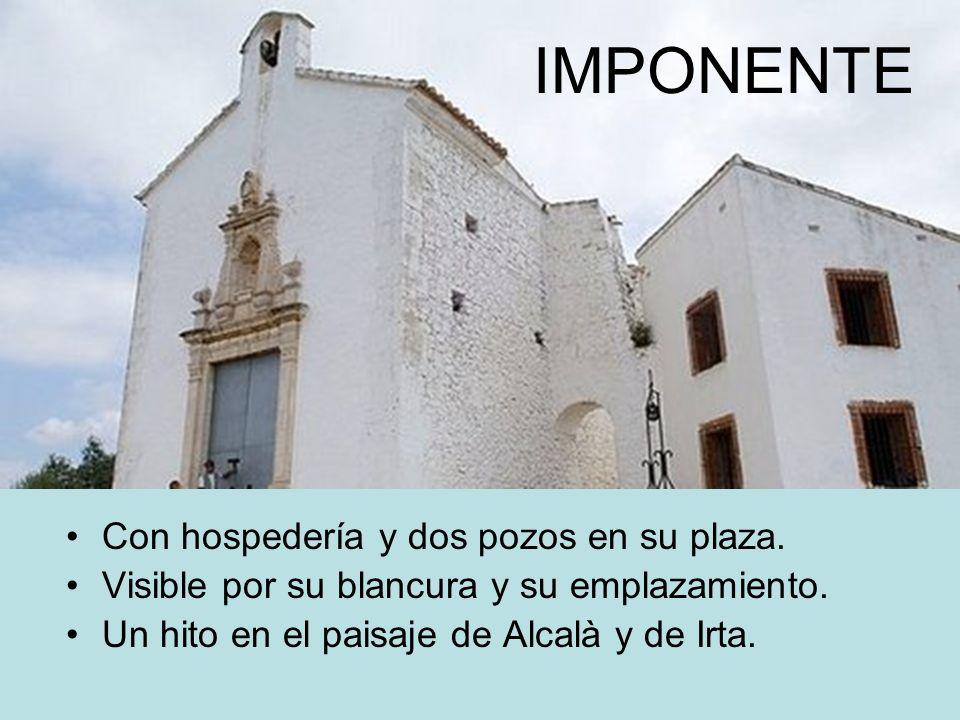 Con hospedería y dos pozos en su plaza. Visible por su blancura y su emplazamiento. Un hito en el paisaje de Alcalà y de Irta. IMPONENTE