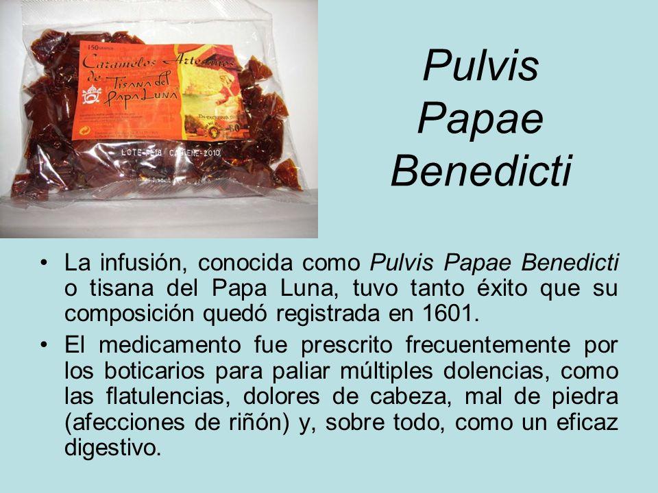 Pulvis Papae Benedicti La infusión, conocida como Pulvis Papae Benedicti o tisana del Papa Luna, tuvo tanto éxito que su composición quedó registrada