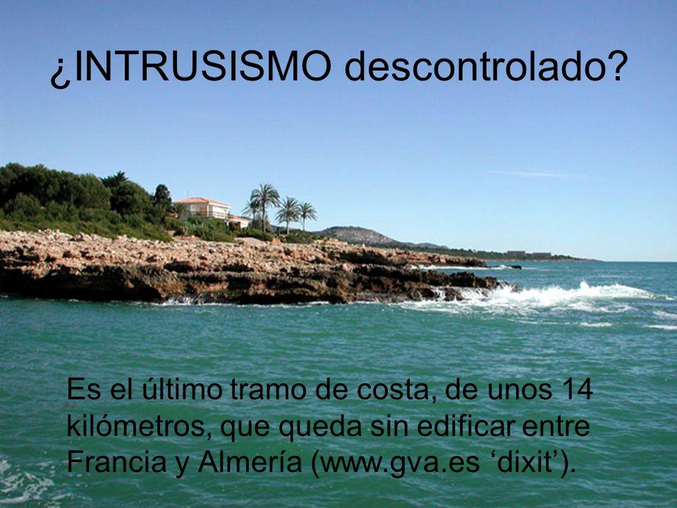 ¿INTRUSISMO descontrolado? Es el último tramo de costa, de unos 14 kilómetros, que queda sin edificar entre Francia y Almería (www.gva.es dixit).
