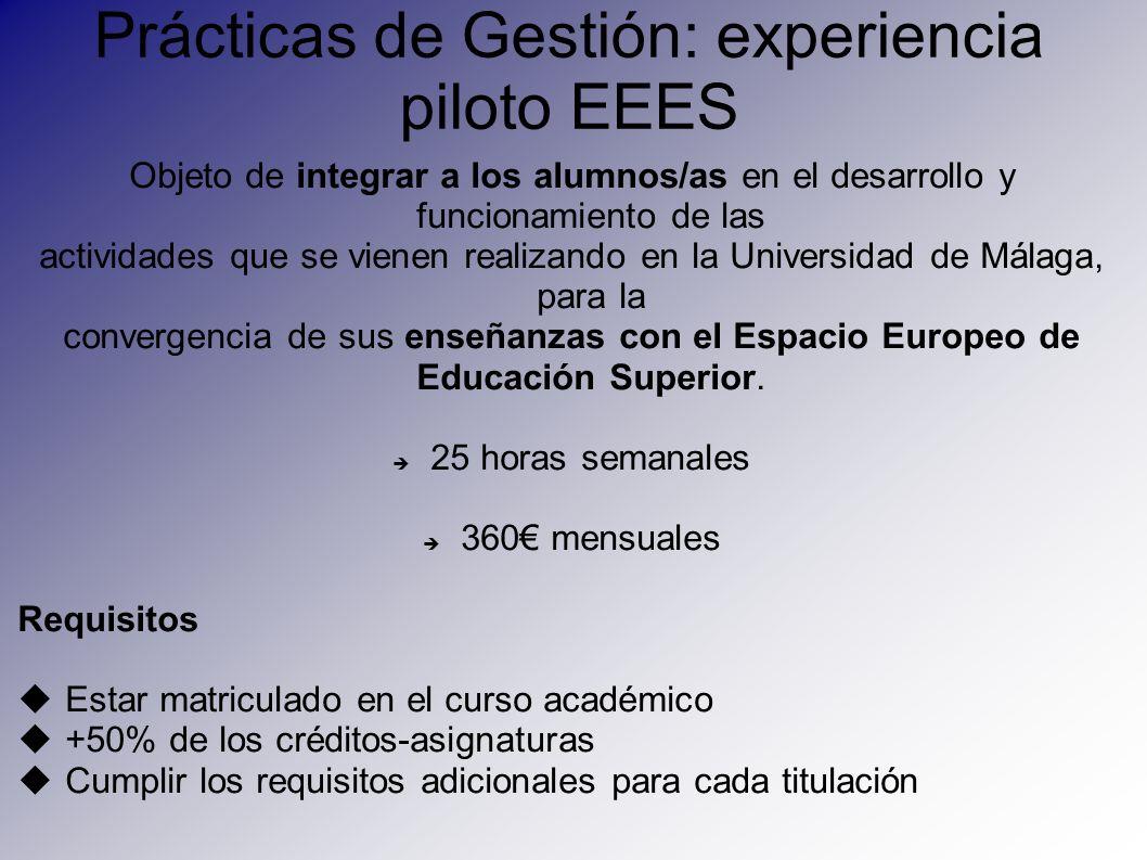 Prácticas de Gestión: experiencia piloto EEES Objeto de integrar a los alumnos/as en el desarrollo y funcionamiento de las actividades que se vienen r