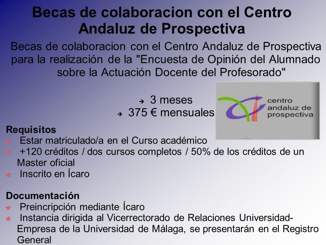 Becas de colaboracion con el Centro Andaluz de Prospectiva para la realización de la