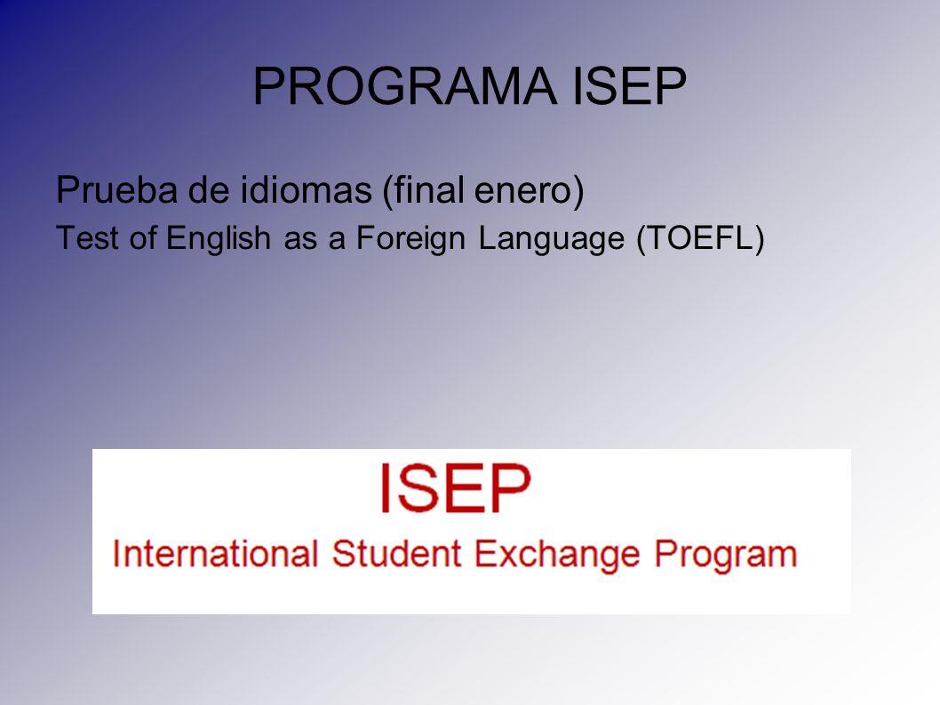 PROGRAMA ISEP Prueba de idiomas (final enero) Test of English as a Foreign Language (TOEFL)