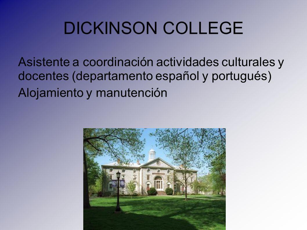 DICKINSON COLLEGE Asistente a coordinación actividades culturales y docentes (departamento español y portugués) Alojamiento y manutención