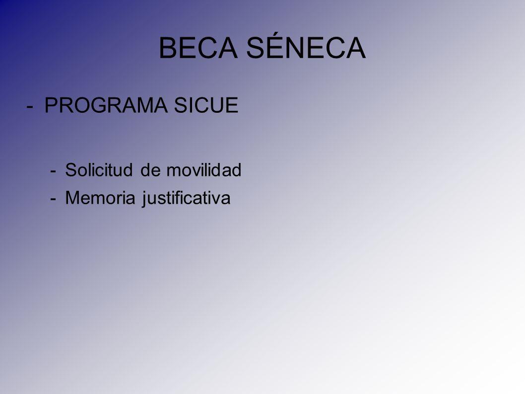 BECA SÉNECA -PROGRAMA SICUE -Solicitud de movilidad -Memoria justificativa