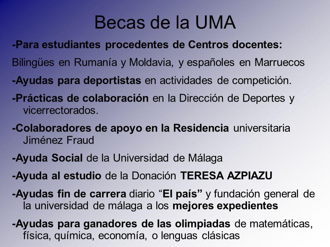 Becas de la UMA -Para estudiantes procedentes de Centros docentes: Bilingües en Rumanía y Moldavia, y españoles en Marruecos -Ayudas para deportistas