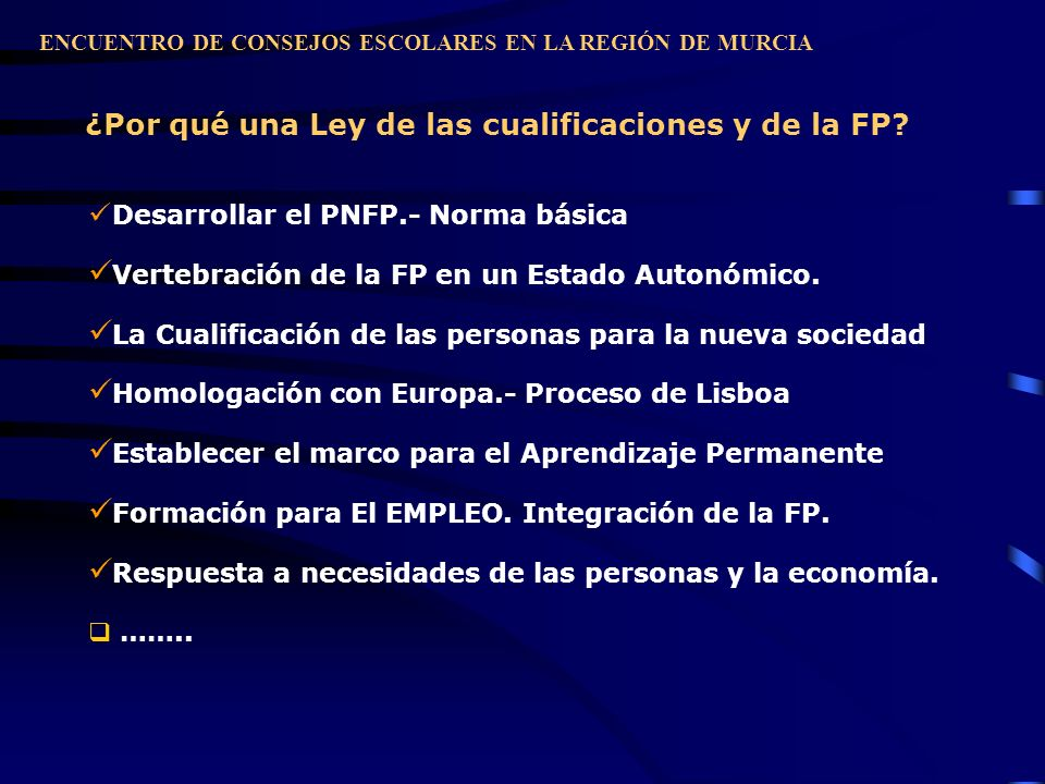 Desarrollar el PNFP.- Norma básica Vertebración de la FP en un Estado Autonómico. La Cualificación de las personas para la nueva sociedad Homologación
