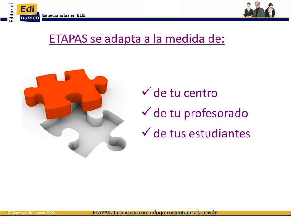 ETAPAS. Tareas para un enfoque orientado a la acción © Copyright Edinumen 2009 Tecnología más útil