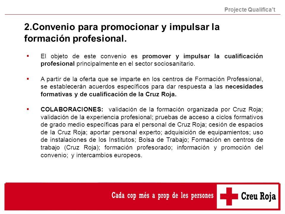 2.Convenio para promocionar y impulsar la formación profesional. El objeto de este convenio es promover y impulsar la cualificación profesional princi