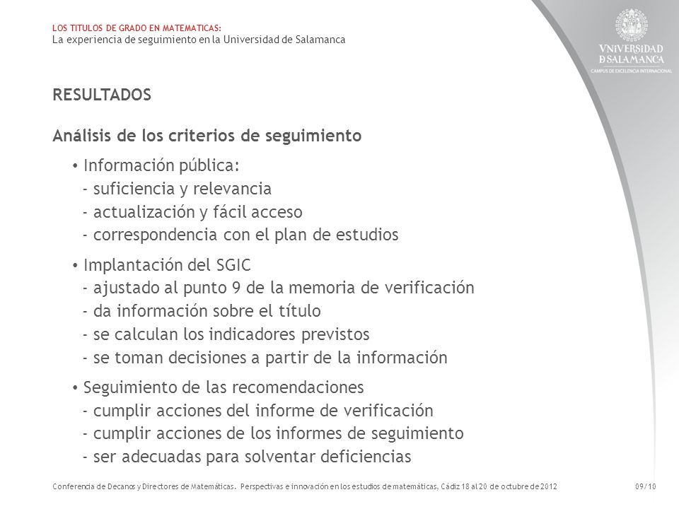 RESULTADOS Análisis de los criterios de seguimiento Información pública: - suficiencia y relevancia - actualización y fácil acceso - correspondencia c