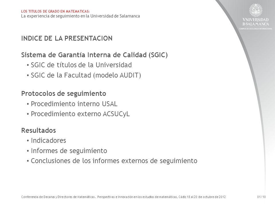 LOS TITULOS DE GRADO EN MATEMATICAS: La experiencia de seguimiento en la Universidad de Salamanca INDICE DE LA PRESENTACION Sistema de Garantía Intern