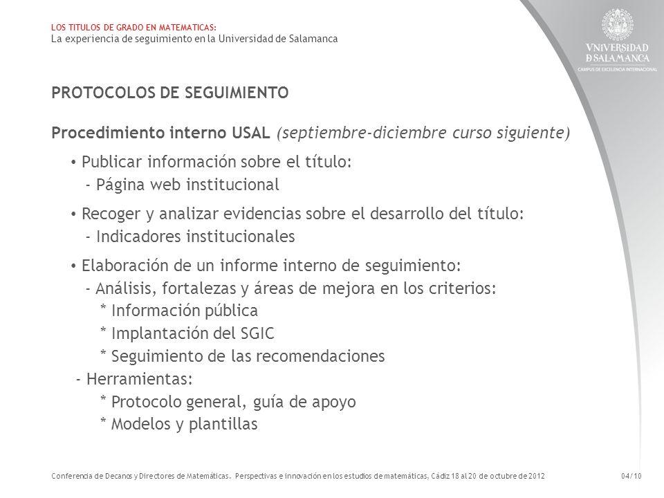 PROTOCOLOS DE SEGUIMIENTO Procedimiento interno USAL (septiembre-diciembre curso siguiente) Publicar información sobre el título: - Página web institu