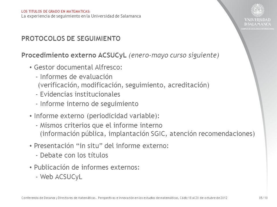 PROTOCOLOS DE SEGUIMIENTO Procedimiento externo ACSUCyL (enero-mayo curso siguiente) Gestor documental Alfresco: - Informes de evaluación (verificació
