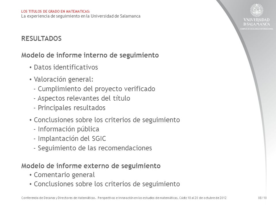 RESULTADOS Modelo de informe interno de seguimiento Datos identificativos Valoración general: - Cumplimiento del proyecto verificado - Aspectos releva