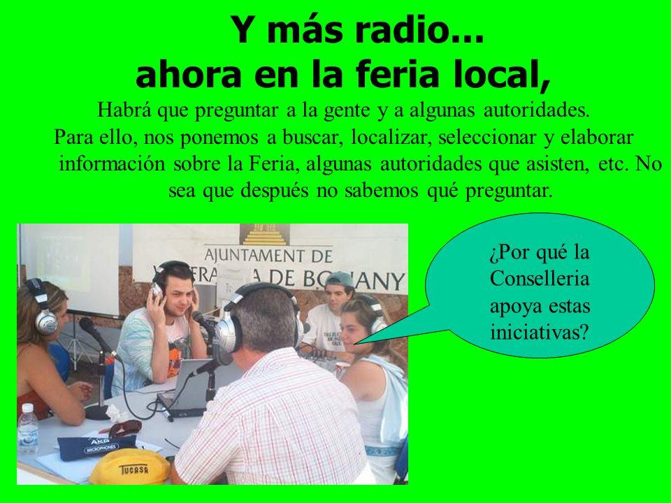 Y más radio... ahora en la feria local, Habrá que preguntar a la gente y a algunas autoridades.