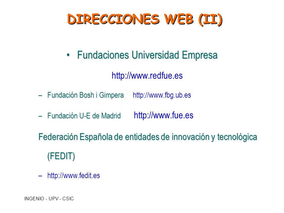 INGENIO - UPV - CSIC Fundaciones Universidad EmpresaFundaciones Universidad Empresa http://www.redfue.es –Fundación Bosh i Gimpera –Fundación Bosh i G