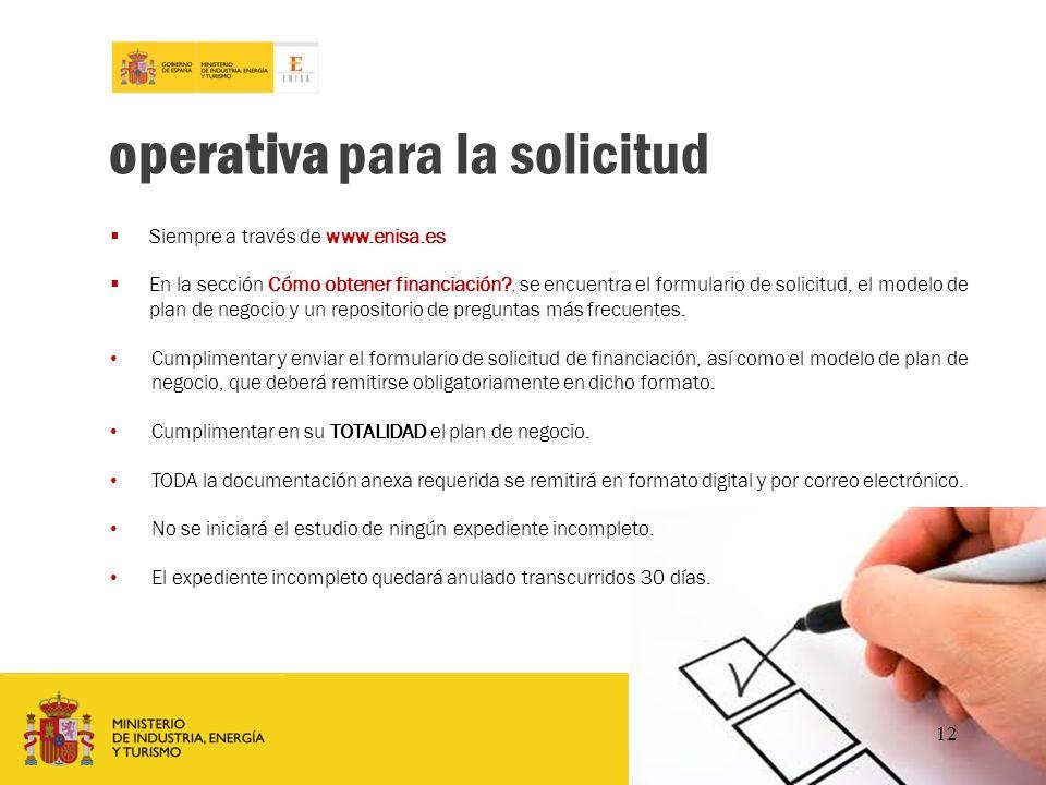 www.enisa.es operativa para la solicitud Siempre a través de www.enisa.es En la sección Cómo obtener financiación?, se encuentra el formulario de soli
