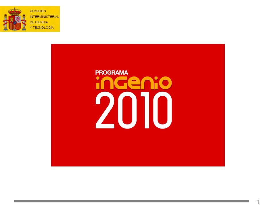 COMISIÓN INTERMINISTERIAL DE CIENCIA Y TECNOLOGÍA 2 ÍNDICE I.LA IMPORTANCIA DE LA I+D+i II.DIAGNÓSTICO DE LA SITUACIÓN HEREDADA Y PRIMERAS RESPUESTAS III.EL PROGRAMA INGENIO 2010 IV.INGENIO 2010: OBJETIVOS V.INGENIO 2010: INSTRUMENTOS V.I Más recursos V.II Recursos incrementales focalizados V.III Mejor gestión y evaluación VI.